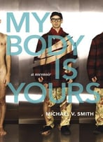 My Body Is Yours: A Memoir