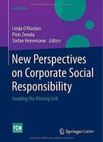 New Perspectives On Corporate Social Responsibility: Locating The Missing Link