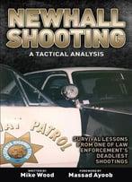 Newhall Shooting – A Tactical Analysis: An Inside Look At The Most Tragic And Influential Police Gunfight Of The Modern Era