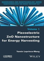 Piezoelectric Zno Nanostructure For Energy Harvesting, Volume 1
