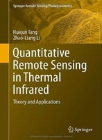 Quantitative Remote Sensing In Thermal Infrared: Theory And Applications
