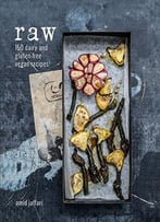 Raw: 150 Dairy-Free And Gluten-Free Vegan Recipes