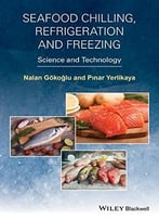 Seafood Chilling, Refrigeration And Freezing: Science And Technology