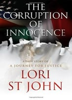 The Corruption Of Innocence: A Journey For Justice