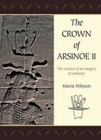 The Crown Of Arsinoe Ii: The Creation Of An Image Of Authority