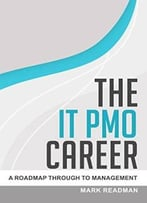 The It Pmo Career – A Roadmap Through To Management