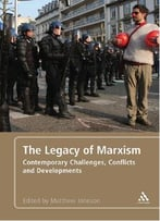 The Legacy Of Marxism: Contemporary Challenges, Conflicts, And Developments