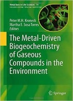 The Metal-Driven Biogeochemistry Of Gaseous Compounds In The Environment