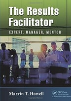 The Results Facilitator: Expert, Manager, Mentor