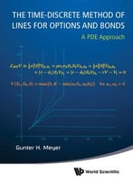 The Time-Discrete Method Of Lines For Options And Bonds: A Pde Approach