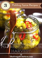 3 Pickling Spice Recipes To Preserve Your Harvest