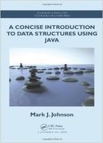 A Concise Introduction To Data Structures Using Java
