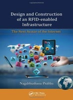 Design And Construction Of An Rfid-Enabled Infrastructure: The Next Avatar Of The Internet