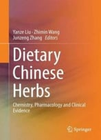 Dietary Chinese Herbs: Chemistry, Pharmacology And Clinical Evidence