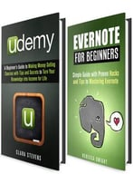 Evernote And Udemy Box Set: Beginner'S Guides With Hacks And Tips To Mastering Evernote And Udemy