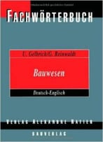Fachwörterbuch Bauwesen Deutsch-Englisch / Dictionary Building And Civil Engineering German-English Von Uli Gelbrich