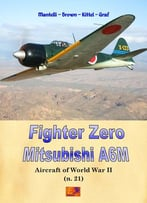 Fighter Zero – Mitsubishi A6m (Aircraft Of World War Ii Book 21)