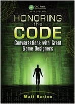 Honoring The Code: Conversations With Great Game Designers