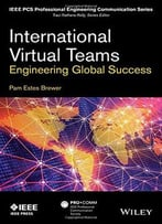 International Virtual Teams: Engineering Global Success