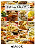 Jamaican Breakfasts: Healthy Nature Style Jamaican Common Meals