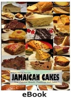 Jamaican Cakes: Most Popular Breads, Puddings, And Cakes