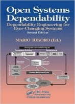 Open Systems Dependability: Dependability Engineering For Ever-Changing Systems, Second Edition