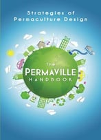 Permaville Handbook: Strategies Of Permaculture Design