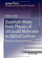 Quantum Many-Body Physics Of Ultracold Molecules In Optical Lattices: Models And Simulation Methods