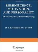 Reminiscence, Motivation, And Personality: A Case Study In Experimental Psychology By Hans Eysenck