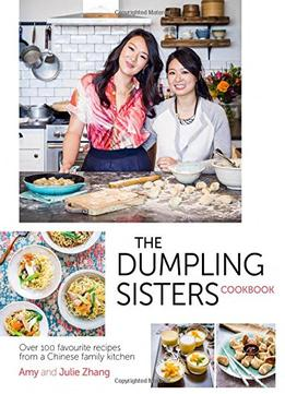 The dumpling sisters cookbook over 100 favourite recipes from a the dumpling sisters cookbook over 100 favourite recipes from a chinese family kitchen forumfinder Image collections