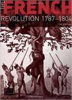 The French Revolution 1787-1804, 2 Edition