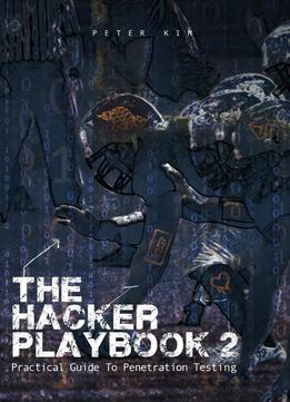 The Hacker Playbook 2: Practical Guide To Penetration Testings