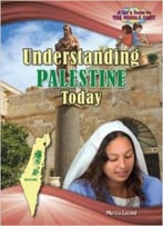 Understanding Palestine Today (Kid'S Guide To The Middle East) By Marcia Lusted