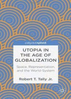 Utopia In The Age Of Globalization: Space, Representation, And The World-System