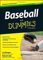 Baseball For Dummies, 4 Edition
