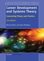 Career Development And Systems Theory: Connecting Theory And Practice, 3rd Edition