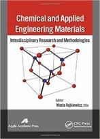 Chemical And Applied Engineering Materials: Interdisciplinary Research And Methodologies