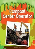 Compost Center Operator (Gross Jobs) By Mirella S. Miller