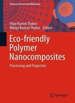 Eco-Friendly Polymer Nanocomposites – Processing And Properties