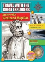 Explore With Ferdinand Magellan (Travel With The Great Explorers) By Marie Powell