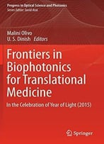 Frontiers In Biophotonics For Translational Medicine: In The Celebration Of Year Of Light (2015)