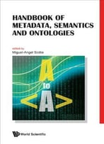 Handbook Of Metadata, Semantics And Ontologies