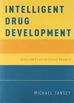Intelligent Drug Development: Trials And Errors In Clinical Research