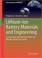 Lithium-Ion Battery Materials And Engineering: Current Topics And Problems From The Manufacturing Perspective