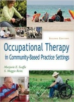Occupational Therapy In Community-Based Practice Settings, 2nd Edition