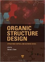 Organic Structures Design: Applications In Optical And Electronic Devices