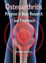 Osteoarthritis: Progress In Basic Research And Treatment Ed. By Qian Chen