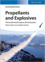 Propellants And Explosives: Thermochemical Aspects Of Combustion, 3rd Edition