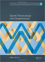 Sports Technology And Engineering: Proceedings Of The 2014 Asia-Pacific Congress On Sports Technology And Engineering