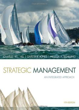 Strategic Management: Theory & Cases: An Integrated Approach, 11 Edition